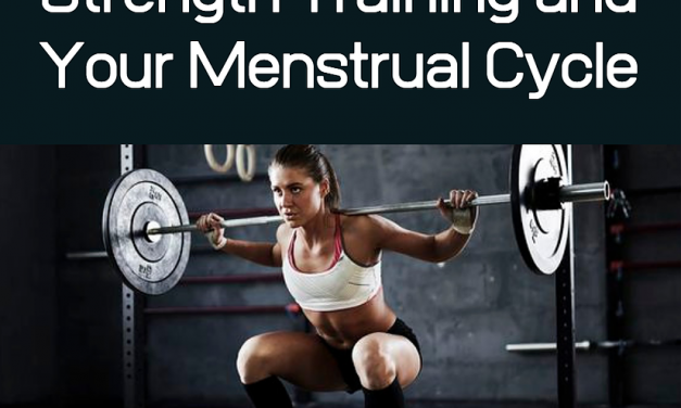 Strength Training and Your Menstrual Cycle