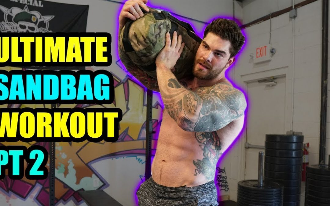 Ultimate Sandbag Workouts to Get Shredded AND Strong