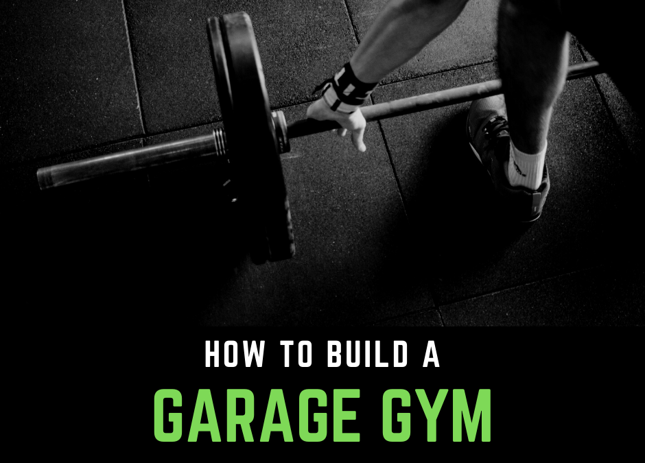 Garage Gym Essentials: How I Built My Garage Gym